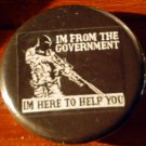 "1 ""I'M FROM THE GOVERNMENT..."" pinback button badge 1.25"""