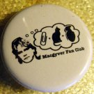 MacGYVER FAN CLUB pinback button badge 1.25""