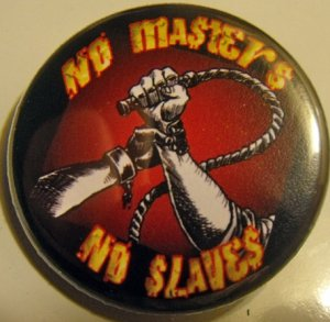 NO MASTERS NO SLAVES pinback button badge 1.25""