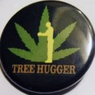 Ganja Treehugger pinback button badge 1.25""