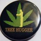 """Ganja Treehugger pinback button badge 1.25"""""""