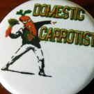 DOMESTIC CARROTIST pinback button badge 1.25""