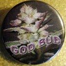 MARIJUANA GOD BUD pinback button badge 1.25""