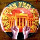 END THE FED NOW! pinback button badge 1.25""