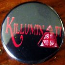 KILLUMINATI pinback button badge 1.25""