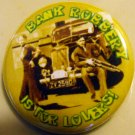 "BONNIE & CLYDE ""BANK ROBBERY IS FOR LOVERS!""  pinback button badge 1.25"""