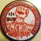 I.W.W. - INDUSTRIAL WORKER OF THE WORLD pinback button badge 1.25""