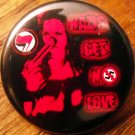 "NAZIS GET NO LOVE pinback button badge 1.25"""