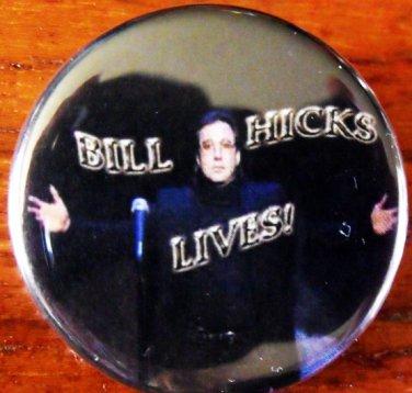 "BILL HICKS LIVES! pinback button badge 1.25"""