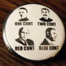 ONE CUNT TWO CUNT RED CUNT BLUE CUNT pinback button badge 1.25""