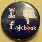 """I DISLIKE FASCBOOK"" pinback button badge 1.25"""