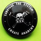 SABOTAGE THE SYSTEM - CREATE ANARCHY pinback button badge 1.25""