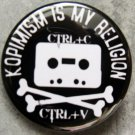 KOPIMISM IS MY RELIGION pinback button badge 1.25""