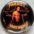 "PROJECT MAYHEM pinback button badge 1.25"""