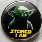 YODA - STONED I AM pinback button badge 1.25""