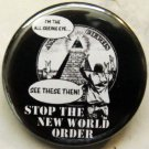 STOP THE NEW WORLD ORDER pinback button badge 1.25""
