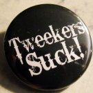 """TWEEKERS SUCK!  pinback button badge 1.25"""""""