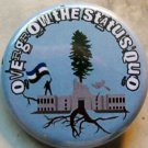 CASCADIA - OVERGROW THE STATUS QUO pinback button badge 1.25""