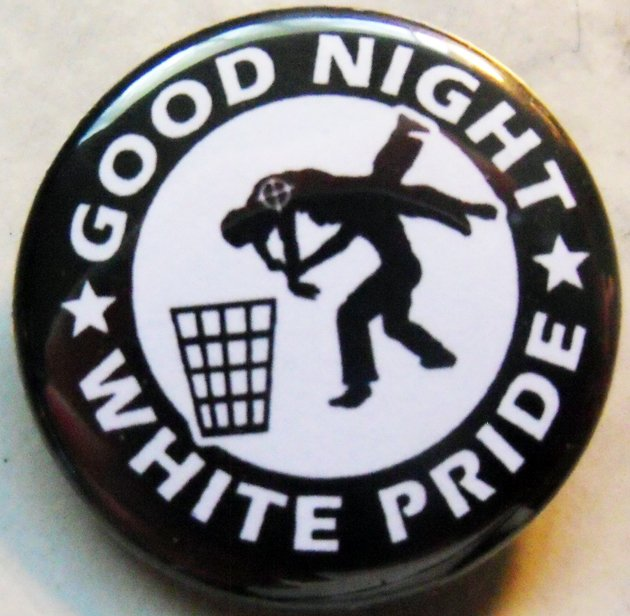 GOOD NIGHT WHITE PRIDE #3 pinback button bade 1.25""