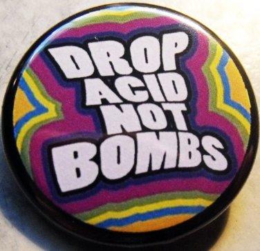 """DROP ACID NOT BOMBS pinback button badge 1.25"""""""