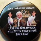 POPE BENEDICT - ARE YOU SURE...? pinback button badge 1.75""