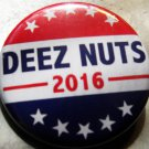 DEEZ NUTS 2016 pinback button badge 1.25""