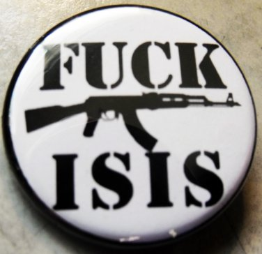 """FUCK ISIS pinback button badge 1.25"""""""