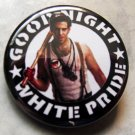 GOOD NIGHT WHITE PRIDE - INGLORIOUS BASTARDS 1.25""