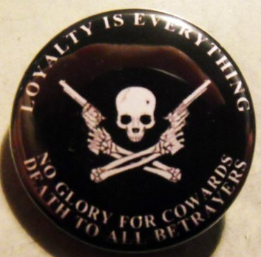 """LOYALTY IS EVERYTHING pinback button badge 1.25"""""""