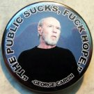 GEORGE CARLIN - THE PUBLIC SUCKS, FUCK HOPE. pinback button badge 125""
