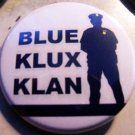 BLUE KLUX KLAN pinback button badge 1.25""