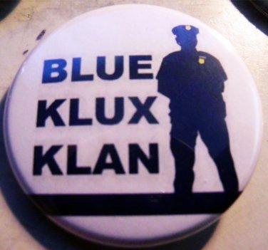 """BLUE KLUX KLAN pinback button badge 1.25"""""""