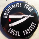HOSPITALIZE YOUR LOCAL FASCIST pinback button badge 1.25""