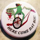 HERE COME DAT BOI! ANTI-PEPE  pinback button badge 1.25""