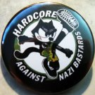 HARDCORE AGAINST NAZI BASTARDS  pinback button badge 1.25""