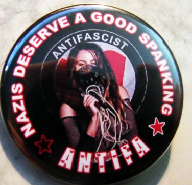 """NAZIS DESERVE A GOOD SPANKING - ANTIFA  pinback button badge 1.25"""""""