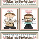 Baked To Perfection Boy/Girl - Emailed as JPEG File-Commercial and Personal Use