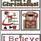 I Believe In Santa/Merry Christmas tb- Emailed as JPEG File-Commercial and Personal Use