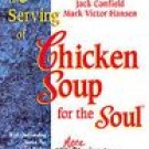 A 3rd Serving of Chicken Soup for the Soul: 101 More Stories to Open the Heart  ~ paperback ~ 25b
