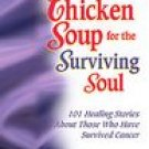 Chicken Soup for the Surviving Soul - Cancer Survivors ~ Paperback ~ 24b Encouragement Inspirational