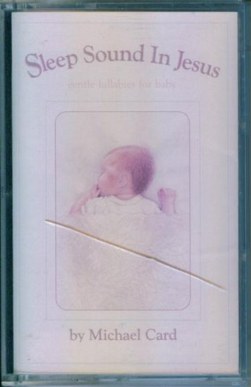 Sleep Sound In Jesus Cassette Michael Card