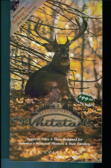 Legendary Whitetails Original Deer Gear 2003 Collection Catalog