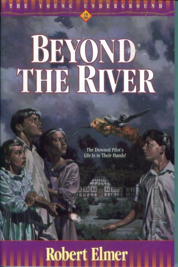 Beyond The River by Robert Elmer Chapter Book New PB