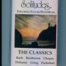 Dan Gibson's Solitudes Exploring Nature with Music The Classics Cassette