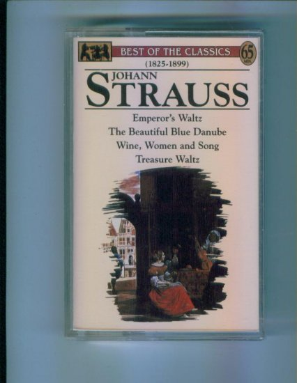 Best of the Classics 1825 - 1899 Johann Strauss Cassette