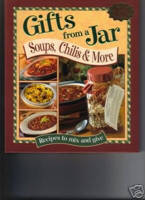Gifts from a Jar Soups, Chilis & More Cookbook Cook Book Recipes