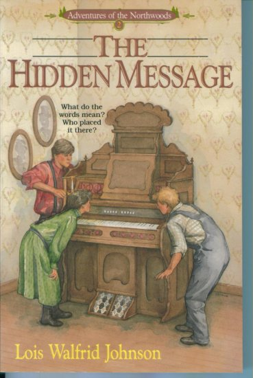 The Hidden Message Adventures of the Northwoods by Lois Walfrid Johnson PB Mystery