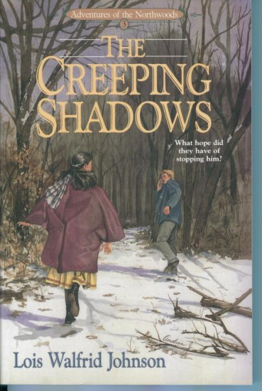 The Creeping Shadows Adventures of the Northwoods by Lois Walfrid Johnson PB Mystery