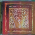 Michael W Smith ~ Worship ~ Carpenter's Home Church ~ Inspirational Music CD