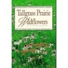 Tallgrass Prairie Wildflowers A Falcon Field Guide ~ Doug Ladd ~ Nature Wild Flowers